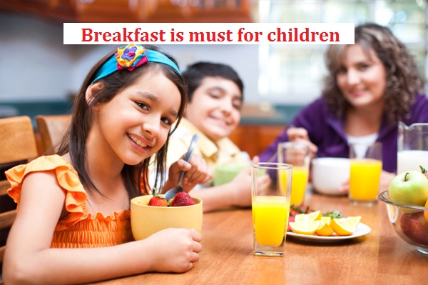 Breakfast is must for children